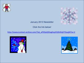 January 2013 Newsletter Click the link below!