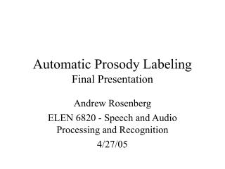 Automatic Prosody Labeling Final Presentation