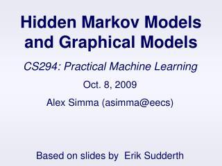 Hidden Markov Models and Graphical Models