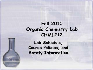Fall 2010 Organic Chemistry Lab CHML212