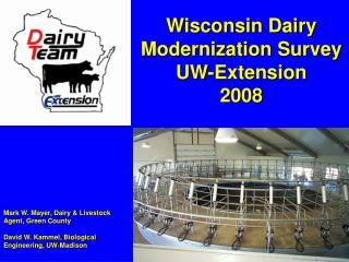 Mark W. Mayer, Dairy  Livestock Agent, Green County  David W. Kammel, Biological  Engineering, UW-Madison