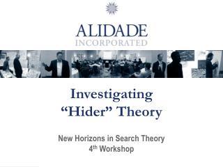 Investigating   Hider  Theory