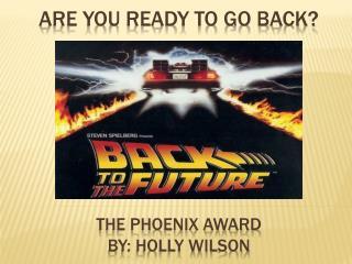 The Phoenix Award  by: Holly Wilson