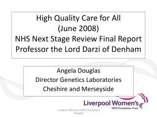 Angela Douglas Director Genetics Laboratories Cheshire and Merseyside