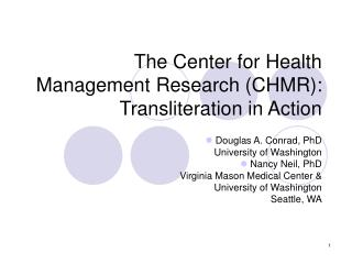 The Center for Health Management Research (CHMR): Transliteration in Action