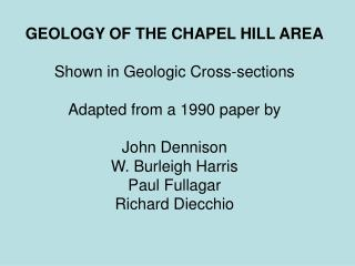 GEOLOGY OF THE CHAPEL HILL AREA Shown in Geologic Cross-sections Adapted from a 1990 paper by