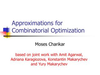 Approximations for Combinatorial Optimization