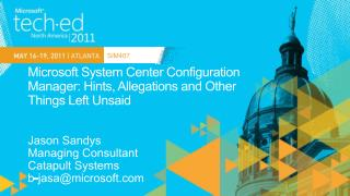 Microsoft System Center Configuration  Manager: Hints, Allegations and Other  Things Left Unsaid