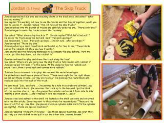 Jordan (3.11yrs)            'The Skip Truck '