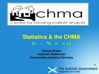 Statistics & the CHMA (+   -   %   =   < >) Charles Brown Assistant Statistician