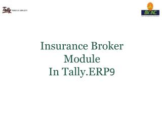 Insurance Broker Module  In Tally.ERP 9