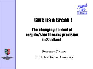 The changing context of respite/short breaks provision in Scotland