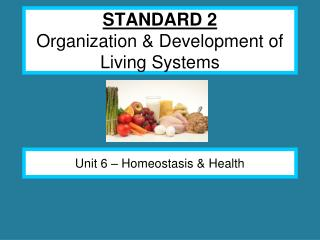 STANDARD 2 Organization & Development of Living Systems