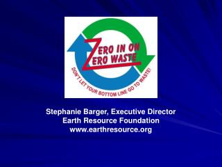 Stephanie Barger, Executive Director Earth Resource Foundation earthresource