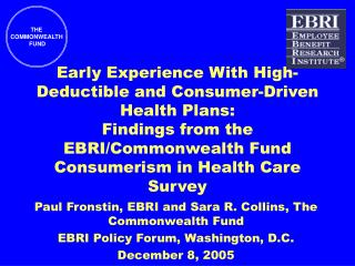 Paul Fronstin, EBRI and Sara R. Collins, The Commonwealth Fund