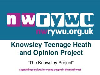 Knowsley Teenage Heath and Opinion Project