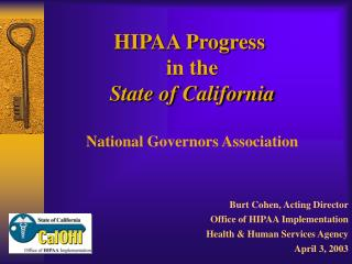 HIPAA Progress  in the State of California National Governors Association