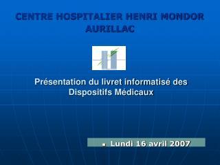 CENTRE HOSPITALIER HENRI MONDOR         AURILLAC