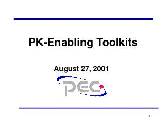 PK-Enabling Toolkits