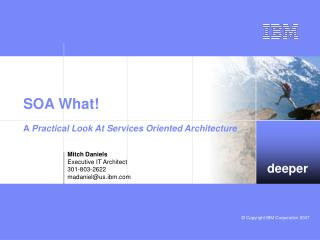 SOA What! A  Practical Look At Services Oriented Architecture