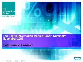 The Health Information Market Report Summary  November 2007