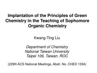 Implantation of the Principles of Green Chemistry in the Teaching of Sophomore  Organic Chemistry