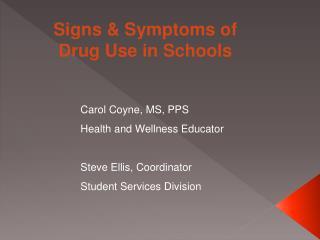 Signs & Symptoms of Drug Use in Schools