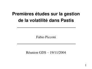 Premières études sur la gestion de la volatilité dans Pastis Fabio Picconi