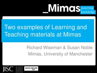 Two examples of Learning and Teaching materials at Mimas
