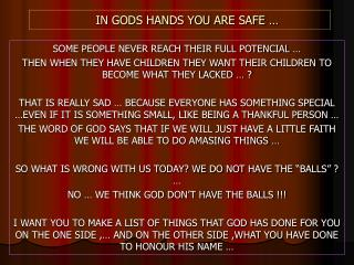 IN GODS HANDS YOU ARE SAFE …