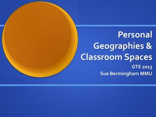 Personal Geographies & Classroom Spaces