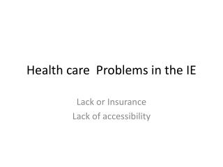 Health care  Problems in the IE