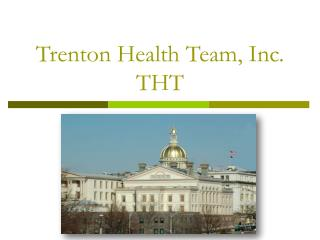 Trenton Health Team, Inc. THT