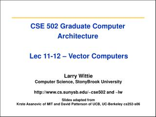 CSE 502 Graduate Computer Architecture  Lec 11-12 � Vector Computers
