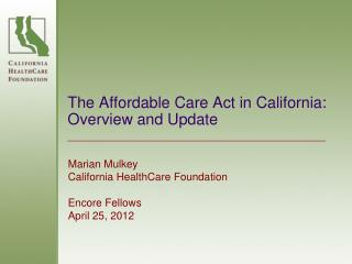 The Affordable Care Act in California: Overview and Update