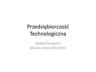 Przedsiębiorczość  Technologiczna