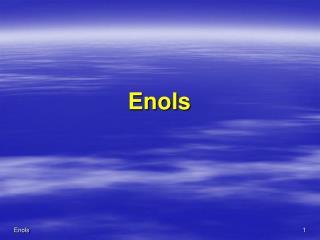 Enols