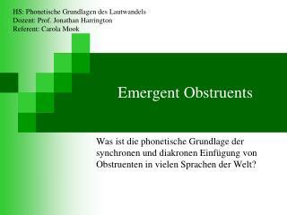 Emergent Obstruents