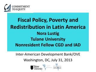 Inter-American Development Bank/OVE Washington, DC, July  31,  2013