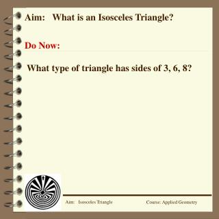 Aim:   What is an Isosceles Triangle?