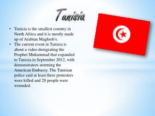 Tunisia is the smallest country in North Africa and  i t is mostly made up of Arabian Maghreb's.