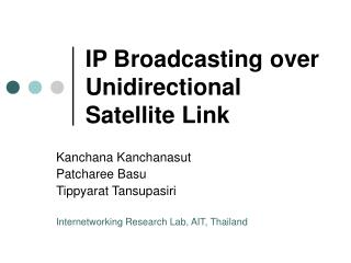 IP Broadcasting over Unidirectional Satellite Link