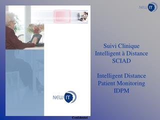 Suivi Clinique Intelligent à Distance SCIAD Intelligent Distance Patient Monitoring IDPM