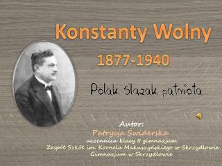 Konstanty Wolny 1877-1940
