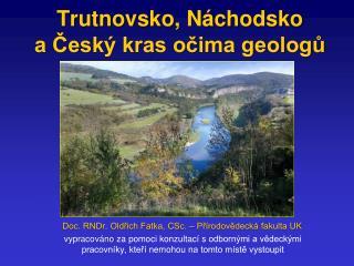 Trutnovsko, Náchodsko      a Český kras očima geologů