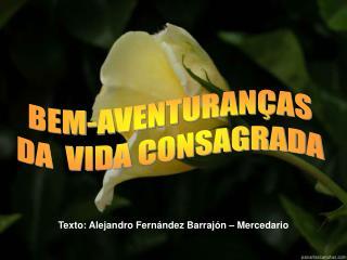 Texto: Alejandro Fernández Barrajón – Mercedario