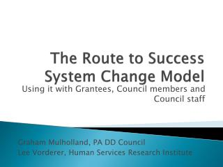The Route to Success System Change Model