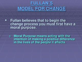 FULLAN'S  MODEL FOR CHANGE