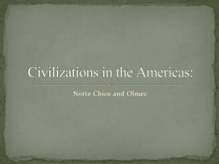 Civilizations in the Americas: