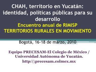 Equipo PRECESAM-El Colegio de México / Universidad Autónoma de Yucatán. http:\\precesam.colmex.mx